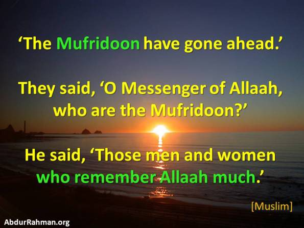 Mufridoon - who remember Allaah much