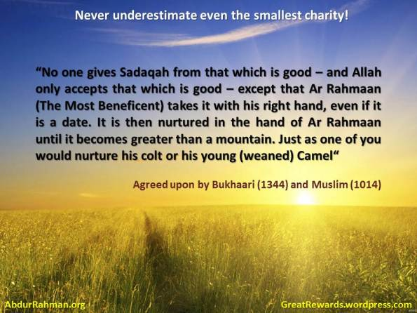 Never underestimate even the smallest charity (Sadaqa)