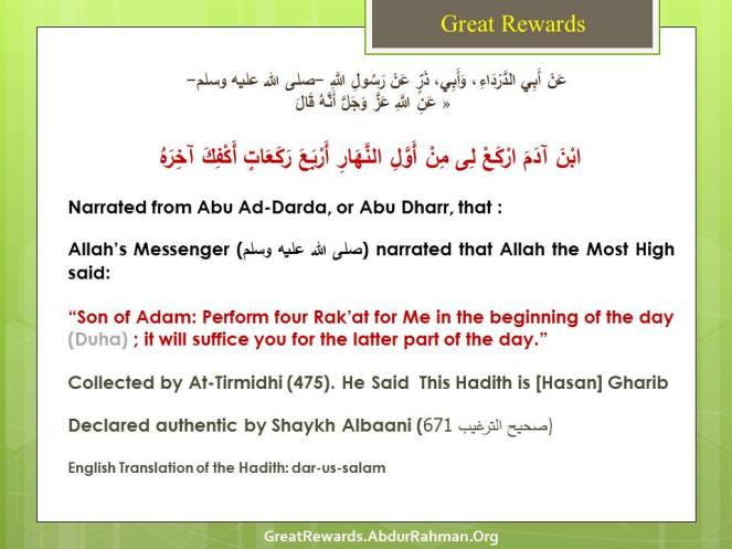 Perform four Rak'at for Me in the beginning of the day (Duha) ; it will suffice you for the latter part of the day